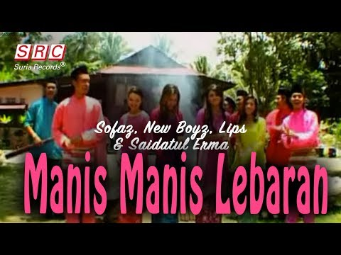 Sofaz, New Boyz, Lips & Saidatul Erma - Manis Manis Lebaran (Official Music Video - HD)