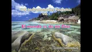 100 Instrumentales Favoritos vol. 1 - 037 El mundo es de mi Dios