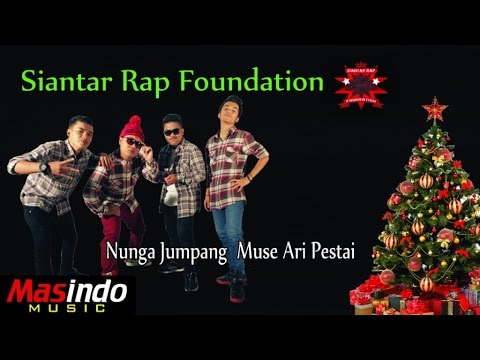 Siantar Rap Foundation - Nunga Jumpang Muse Ari Pesta I