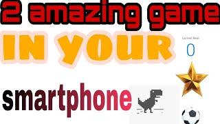 2 amazing game I. Your smartphone