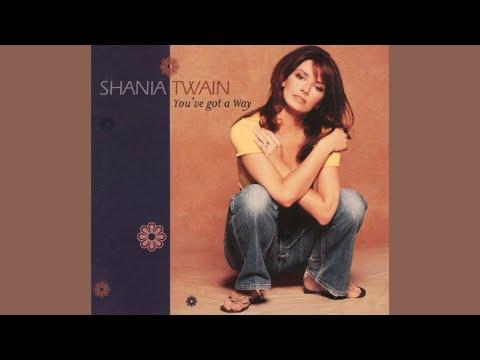 Shania Twain - You've Got a Way (International Version) [No Guitar]