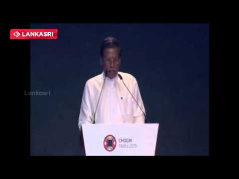 President Maithripala Sirisena Speech at Commonwealth Heads of Government Meeting