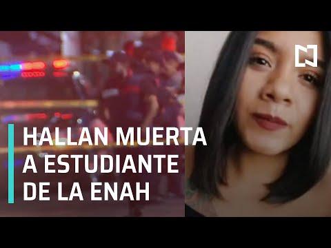 Hallan cuerpo sin vida de Carolina Martínez, estudiante de la ENAH - Hora 21