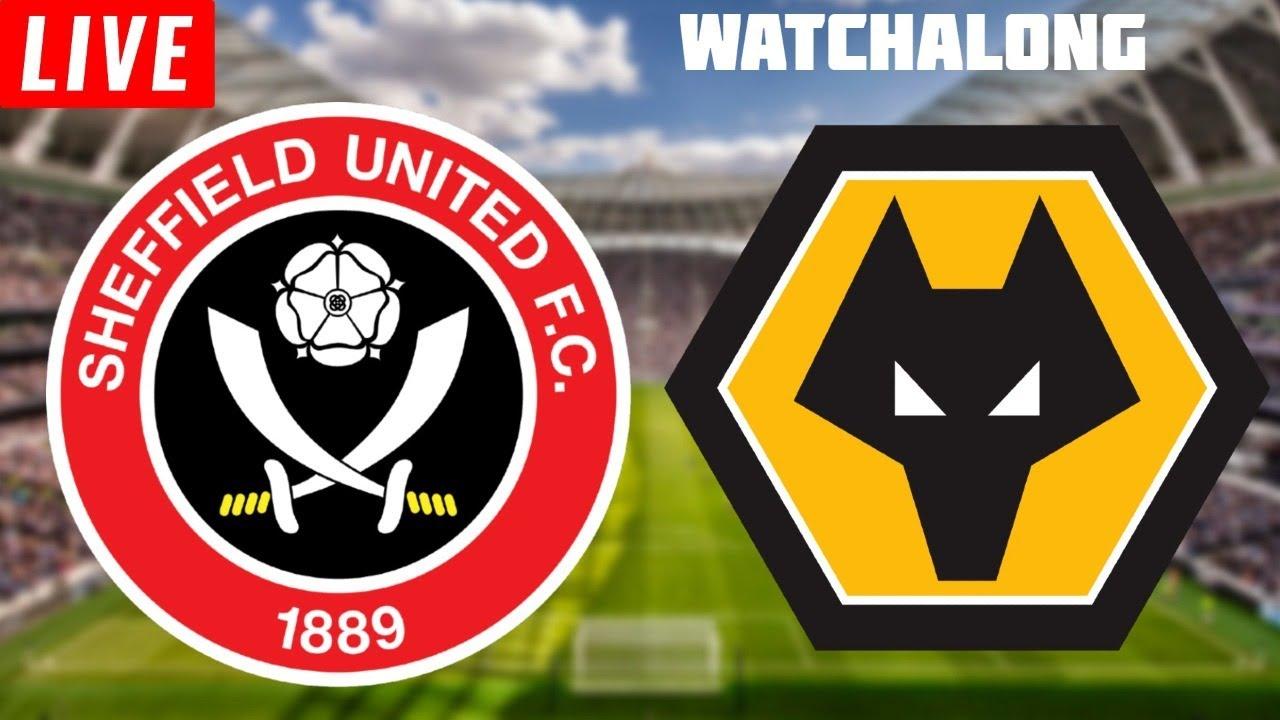 Sheffield united vs Wolves Live Football Watchalong Premier League live shef united vs wolves live