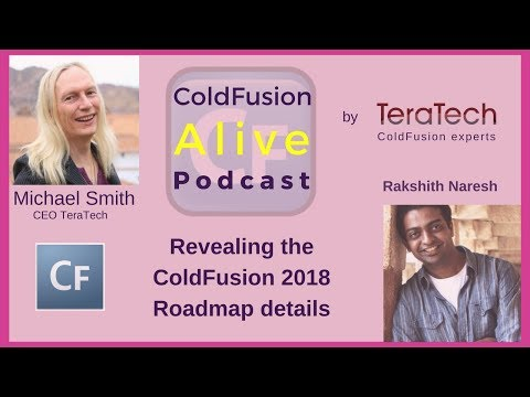 Revealing the ColdFusion 2018 Roadmap details, with Rakshith Naresh