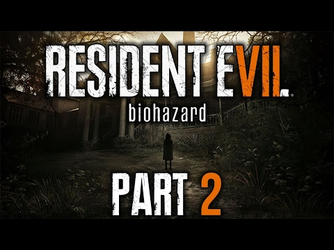 Let's Play Resident Evil 7 Part 2 (Welcome To The Family)