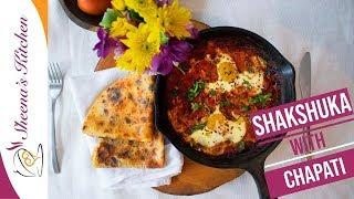 Shakshuka with Chapati - Eggs in spicy tomato sauce/Breakfast Recipe