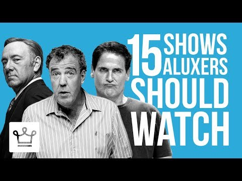 15 TV s Aluxers Should Watch