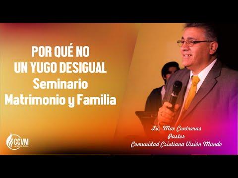 POR QUÉ NO UN YUGO DESIGUAL /// MATRIMONIO Y FAMILIA /// PR  MAX CONTRERAS  /// 18 08 2019