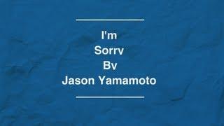 I'm Sorry By Jason Yamamoto Mp3