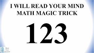 I WILL READ YOUR MIND - Math Magic Trick 3 Digit Number