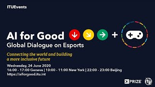 AI FOR GOOD LIVE | Global Dialogue on Esports
