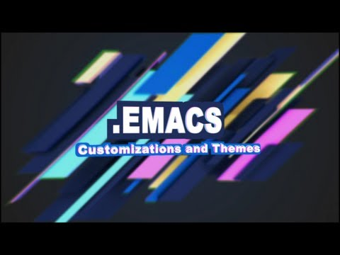 .Emacs #2 - Customizations and Themes