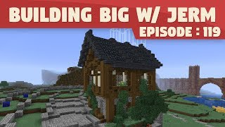Starting our city! | Minecraft Building Big with Jerm #119 [Singleplayer 18w15a]