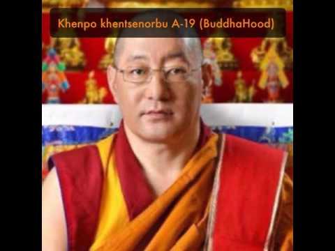 Khenpo khentsenorbu A-19 (BuddhaHood)