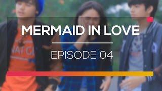 Video Mermaid In Love - Episode 04 download MP3, 3GP, MP4, WEBM, AVI, FLV Agustus 2018