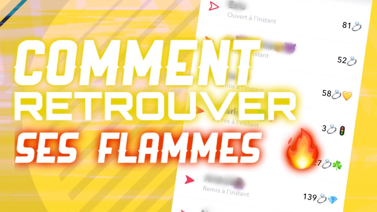 comment retrouver ses flammes snapchat ios android pc youtube
