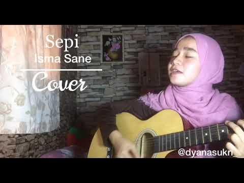 Sepi - Isma Sane cover by dyanasukri