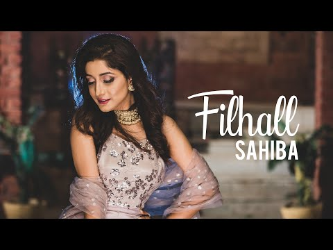 filhall-female-cover-version-|-sahiba-|-jaani-b-praak-arvindr-khaira-akshay-kumar-|-desi-melodies