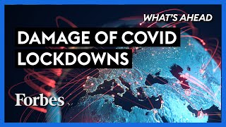 The Damage Of Covid Lockdowns: Is There An End In Sight? - Steve Forbes | What's Ahead | Forbes