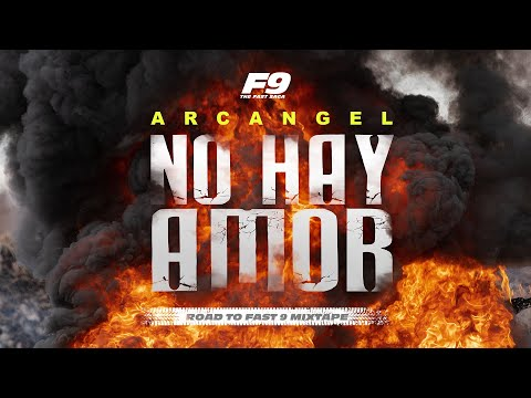 No Hay Amor (From Road To Fast 9 Mixtape) – Arcángel