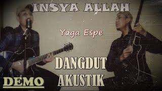 INSYA ALLAH [Rhoma Irama] Gitar AKUSTIK DANGDUT by Yoga Espe