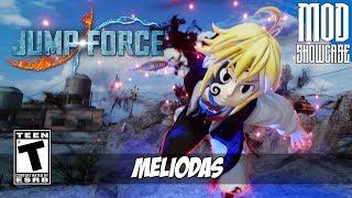 【JUMP FORCE MODS】 MELIODAS FROM SEVEN DEADLY SINS [PC - HD]