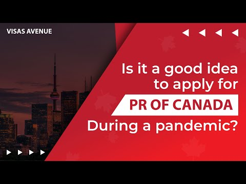 Is It A Good Idea To Apply For PR Of Canada During A Pandemic