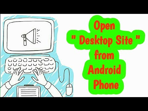 How to open computer web pages from android phone or desktop site from android phone or mobile phone