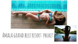 ** REVIEW** Amala grand bleu resort Phuket !! ที่นี่ ที่เดียว จบ!!