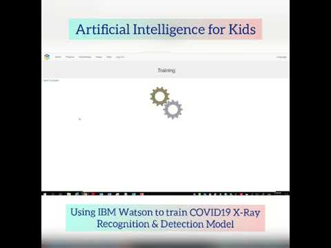 Simplify For Kids: Detect COVID-19 In X-ray Images By Using Scratch+ Deep Learning With IBM Watson