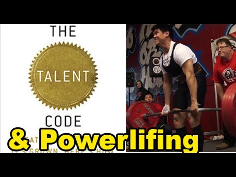 Powerlifting Strength Sports and The Talent Code by Daniel Coyle