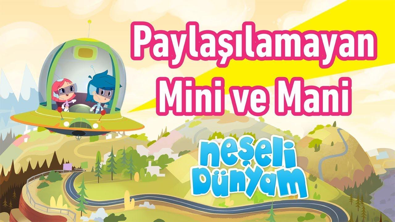 minika - Neşeli Dünyam - 2.Bölüm - Paylaşılamayan Mini ve Mani