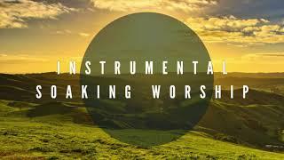 Your Kingdom Come // Soaking In His Presence