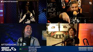 Night Attack #245: Aftershow