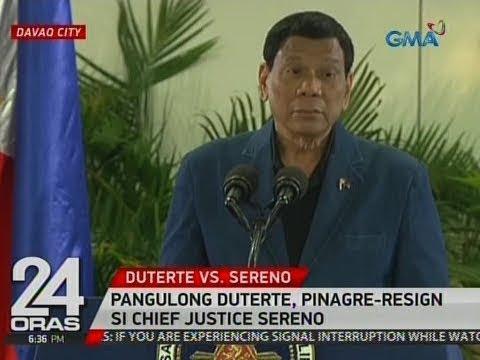 24 Oras: Pangulong Duterte, pinagre-resign si Chief Justice Sereno