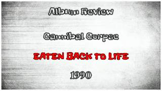 Review of Eaten back to life by Cannibal Corpse