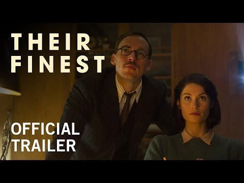 Their Finest | Official Trailer | Own it Now on Digital HD, Blu-ray & DVD