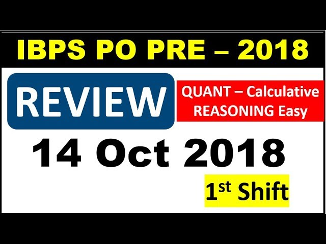 IBPS PO PRE 14 Oct 1st Shift Review Analysis (Quant Tough and Reasoning EASY) 60 Attempted