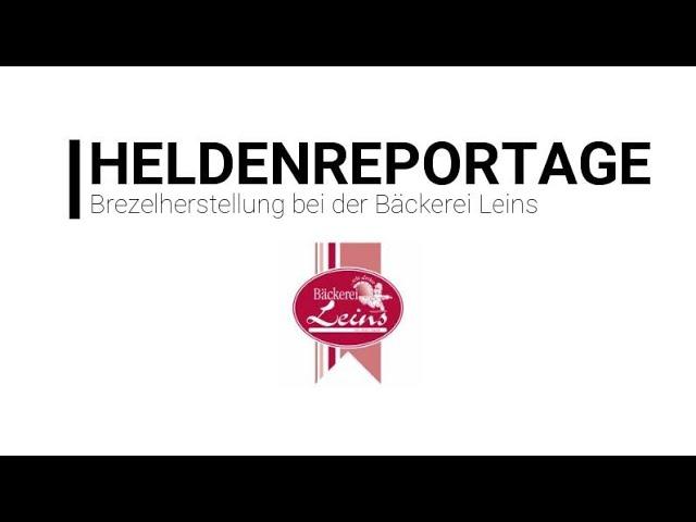 +++ Heldenreportage - Brezelherstellung bei der Bäckerei Leins +++