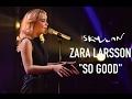 "Zara Larsson ""So Good"" Live on Skavlan"