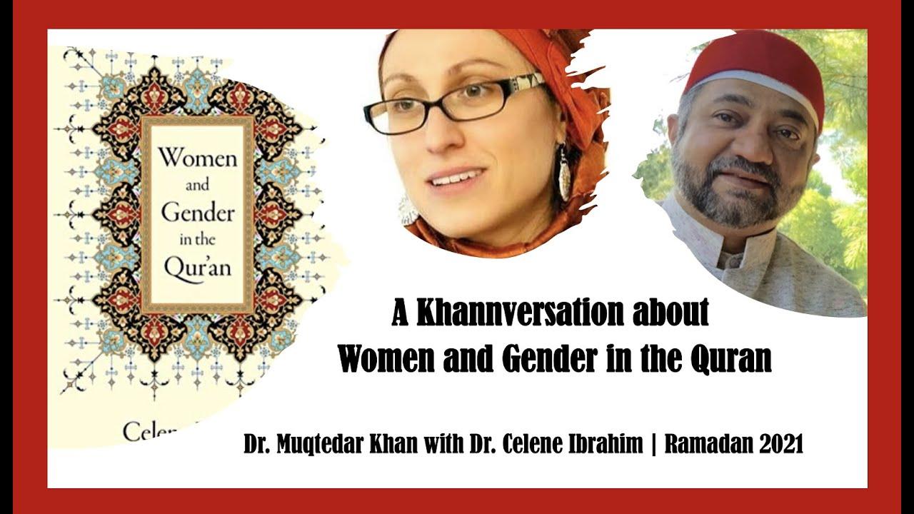 Women and Gender in the Qur'an | A Khanversation with Dr. Celene Ibrahim Ramadan 2021