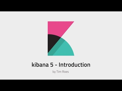 Kibana 5 Introduction - YouTube