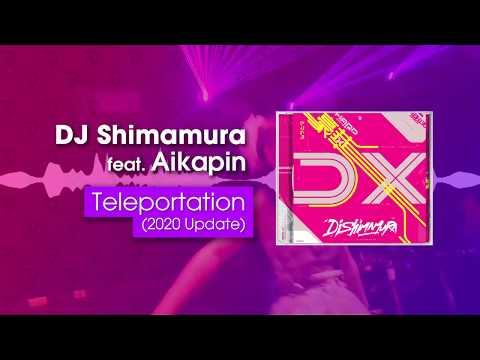 "DJ Shimamura Feat. Aikapin - Teleportation (2020 Update) From Album ""DELUX"""