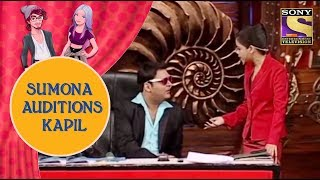 Sumona Auditions Kapil - Jodi Kamaal Ki