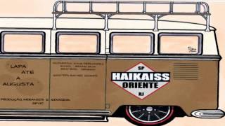 Haikaiss part. Oriente - Lapa até a Augusta (Prod. SPVIC)