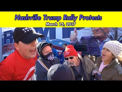 PROTESTS AT NASHVILLE TN DONALD TRUMP RALLY - MARCH 15, 2017 (NSFW LANGUAGE)