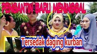 innalillahi pengantin baru meninggal karena tersedak daging kurban