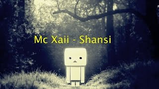 Mc Xaii - Shansi (Official Video)