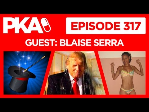 PKA 317 w/Blaise - Trump #GoldenShower, Mail Order Bride, Magic